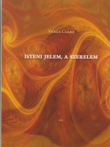 Varga Csaba - Isteni jelem, a szerelem