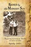 Jones Sparky - Raised by the Midnight Sun (Book two) [eK�nyv: epub,  mobi]