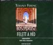Tolvaly Ferenc - BOSZPORUSZ FELETT A H�D - HANGOSK�NYV