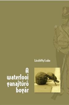 Lászlóffy Csaba - A WATERLOOI GANAJTÚRÓ BOGÁR