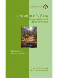 Sr. M. Gertraud Evanzin Sr. Dr. M. Nurit Stosiek, - A növekedés útja [eKönyv: epub, mobi]