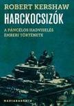 Robert Kershaw - Harckocsiz�k - A p�nc�los hadvisel�s emberi oldala