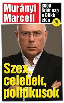 Mur�nyi Marcell - SZEX, CELEBEK, POLITIKUSOK #