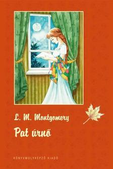Lucy Maud Montgomery - Pat úrnő - KEMÉNY BORÍTÓS