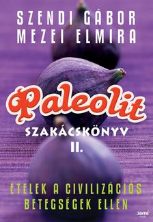 Szendi G�bor, Mezei Elmira - Paleolit szak�csk�nyv 2.