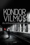 Kondor Vilmos - Az otthontalans�g otthona [eK�nyv: epub, mobi]