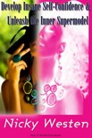 Westen Nicky - Develop Insane Self Confidence and Naturally Unleash The Supermodel Within [eK�nyv: epub,  mobi]