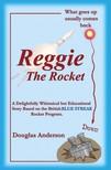 Anderson Douglas - Reggie The Rocket [eK�nyv: epub,  mobi]