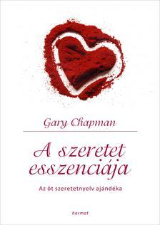 Gary Chapman - A szeretet esszenci�ja - Az 5 szeretetnyelv aj�nd�ka