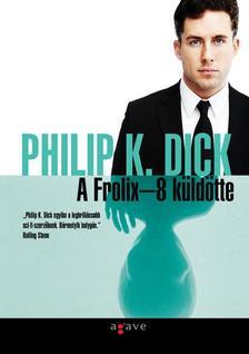 Philip K. Dick - A Frolix-8 k�ld�tte