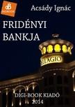 ACS�DY IGN�C - Frid�nyi bankja [eK�nyv: epub,  mobi]