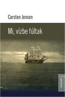 JENSEN, CARSTEN - MI, VÍZBE FÚLTAK