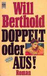 Berthold, Will - Doppelt oder Aus! [antikvár]