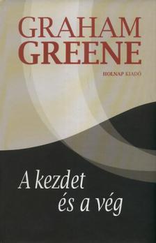 Graham Greene - A kezdet �s a v�g