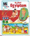 Eva DIx, Sabine Schuck - Mi MICSODA Junior - Az �kori Egyiptom