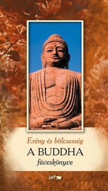 . - A BUDDHA F�VESK�NYVE - ER�NY �S B�LCSESS�G