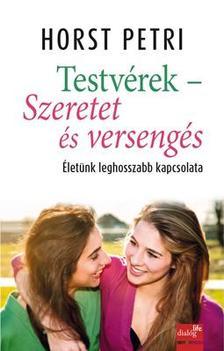 Petri, Horst - Testv�rek - Szeretet �s verseng�s