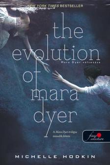 Michelle Hodkin - The Evolution of Mara Dyer - Mara Dyer változása (Mara Dyer 2.) - PUHA BORÍTÓS