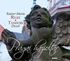 RILKE, RAINER MARIA - TANDORI DEZS� - Pr�gai h�ziolt�r