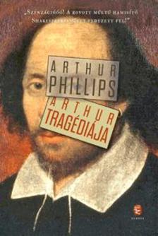 Arthur PHILLIPS - Arthur tragédiája