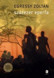 Egressy Zolt�n - Sz�zezer eperfa