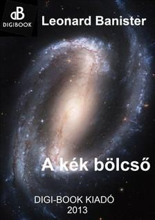 Leonard Banister - A k�k b�lcs� [eK�nyv: epub, mobi]