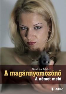 Fabbro Giuditta - A magánnyomozónő: A német meló [eKönyv: epub, mobi]