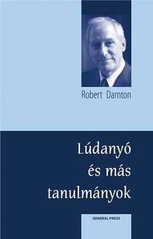 Robert Darnton - Lúdanyó meséi és más tanulmányok ***