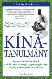 T. COLIN CAMPBELL - THOMAS M. CAMPBELL - K�NA-TANULM�NY