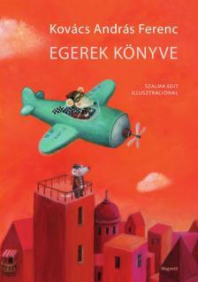KOVÁCS ANDRÁS FERENC - Egerek könyve - DEDIKÁLT