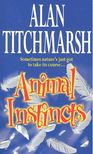 Alan Titchmarsh - Animal Instincts [antikvár]
