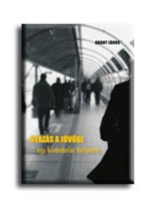 Arany János - Utazás a jövőbe - Egy kivándorlás története