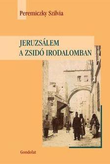 Peremiczky Szilvia - Jeruzs�lem a zsid� irodalomban