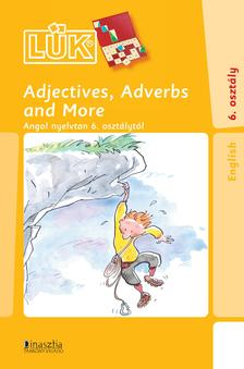- Adjectives, Adverbs and More - angol nyelvtan 6. oszt�lyt�l