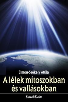 Simon-Sz�kely Attila - A l�lek m�toszokban �s vall�sokban [eK�nyv: epub, mobi]