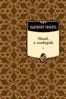 Karinthy Frigyes - Maud, a csodapók #