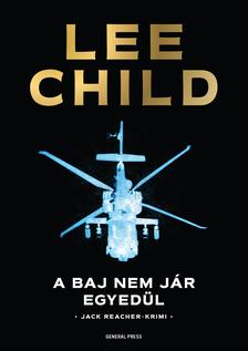 Lee Child - A baj nem j�r egyed�l