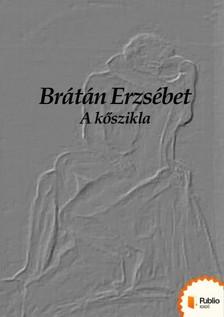 BR�T�N ERZS�BET - A k�szikla [eK�nyv: pdf, epub, mobi]