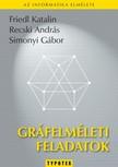 Recski András - Simonyi Gábor Friedl Katalin - - Gráfelméleti feladatok [eKönyv: pdf]