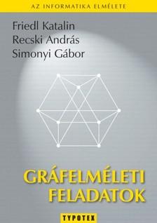 Friedl Katalin-Recski Andr�s-Simonyi G�bor - Gr�felm�leti feladatok [eK�nyv: pdf]