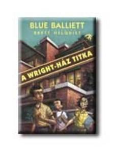 Blue Balliett - A Wright-h�z titka