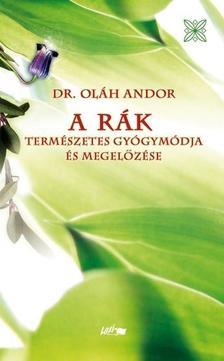 DR. OL�H ANDOR - A r�k term�szetes gy�gym�dja �s megel�z�se #
