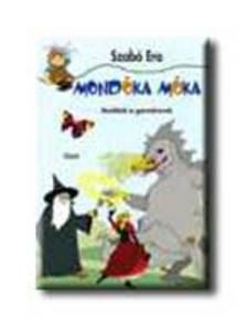 Szab� Era - MOND�KA M�KA - MOND�K�K �S GYERMEKVERSEK