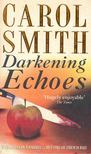 SMITH, CAROL - Darkening Echoes [antikvár]