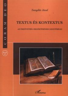 Zsengell�r J�zsef - Textus �s kontextus - Az �sz�vets�g meg�rt�s�nek lehet�s�gei