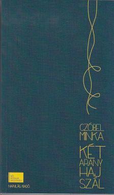CZÓBEL MINKA - A két aranyhajszál #