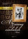 Bar�th Katalin - Az arany cimbalom
