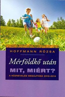 Hoffmann R�zsa - M�rf�ldk� ut�n - Mit, mi�rt? A k�znevel�s meg�j�t�sa 2010-2014