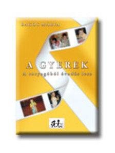 Bakos M�ria - A Gyerek - A totyog�b�l �vod�s lesz