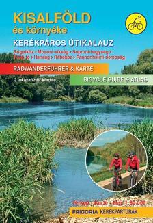. - Kisalföld és környéke kerékpáros útikalauz 2., aktualizált kiadás